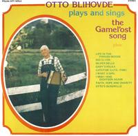 Otto Blihovde - Otto Blihovde Plays and Sings the Gamel'ost Song