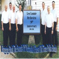 Leo Lonnie Orchestra    - Bring Back The Sounds Of Nebraskas Finest Old Time Polka Bands