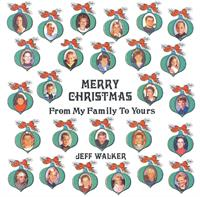 Jeff Walker    - Merry Christmas From My Family To Yours
