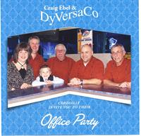 Craig Ebel & DyVersaCo    - Office Party