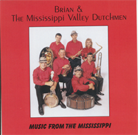 Brian & The Mississippi Valley Dutchmen - Music From The Mississippi
