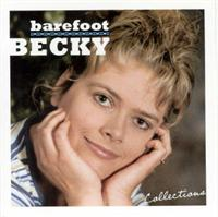 Becky & The Ivanhoe Dutchmen - Barefoot Becky - Collections