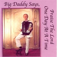 Big Daddy Lackowski & the La Dee Das - Praise The Lord One Day At A Time