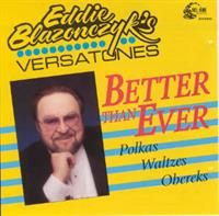 Eddie Blazonczyk's Versatones - Better Than Ever