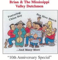 Brian & The Mississippi Valley Dutchmen - 10th Anniversary Special