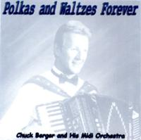 Chuck Berger Midi Orchestra - Polkas and Waltzes Forever