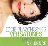 Eddie Blazonczyk's Versatones - Under The Influence