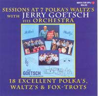 Jerry Goetsch and his Orchestra - Sessions at TV 7 - 18 Excellent Polka's Waltz's & Fox-Trots