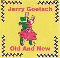 Jerry Goetsch and his Orchestra - Old And New