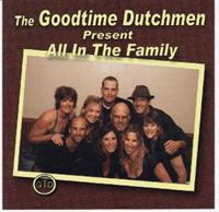 Goodtime Dutchmen - All In The Family