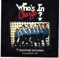 Goodtime Dutchmen - Who's In Charge?