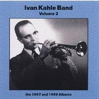 Ivan Kahle Band - Volume 2 - (the 1967 and 1969 Albums)