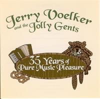 Jerry Voelker and the Jolly Gents - 35 Years of Pure Music Pleasure