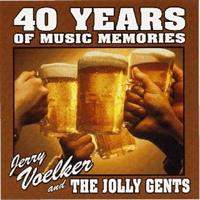 Jerry Voelker and the Jolly Gents - 40 Years of Music Memories