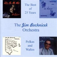 Jim Bochnicek Orchestra - The Best of 25 Years Polkas and Waltzes