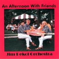Jim Pekol and His Orchestra - Jim Pekol Orchestra - An Afternoon With Friends