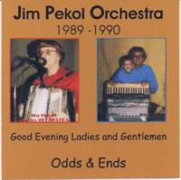 Jim Pekol and His Orchestra - Good Evening Ladies & Gentlemen & Odds & Ends