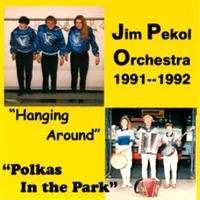 Jim Pekol and His Orchestra - Polkas in the Park & Hanging Around