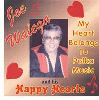 Joe Walega and His Happy Hearts - My Heart Belongs to Polka Music