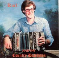 Karl & The Country Dutchmen - Karl And The Country Dutchmen
