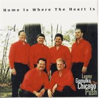 Lenny Gomulka and the Chicago Push - Home Is Where The Heart Is