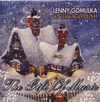 Lenny Gomulka and the Chicago Push - The Gift Of Music