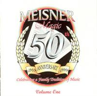 Verne Meisner - Meisner Magic 50th Anniversary 1949-1999 Volume 1