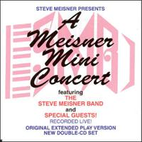 Steve Meisner - A Meisner Mini Concert - Double CD Set
