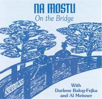 Al Meixner - NA MOSTU On The Bridge With Darlene Balog-Fejka and Al Meixner