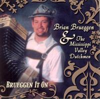 Brian & The Mississippi Valley Dutchmen - Brueggen It On
