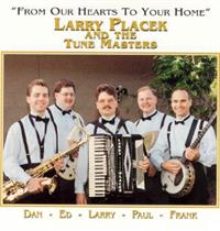 Larry Placek & The Tune Masters - From Our Hearts To Your Home