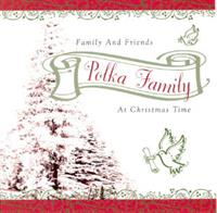 Polka Family - Family & Friends at Christmas Time