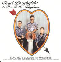 Chad Przybylski & The Polka Rhythms - Love You & Concertina Maddness