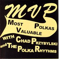 Chad Przybylski & The Polka Rhythms - Most Valuable Polkas