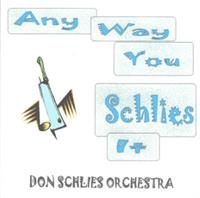 Don Schlies and his Orchestra - Any Way You Schlies It