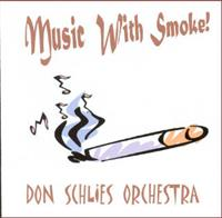 Don Schlies and his Orchestra - Music With Smoke