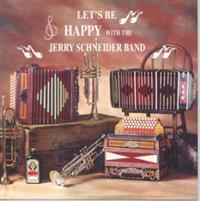 Jerry Schneider And His Orchestra - Let's Be Happy with the Jerry Schneider Band