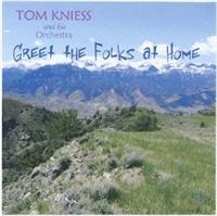 Tom Kniess and his Orchestra - Greet the Folks at Home