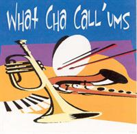 What Cha Call 'Ums - What Cha Call 'Ums