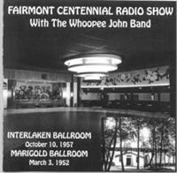 Whoopee John - Fairmont Centennial Radio Show with the Whoopee John Band