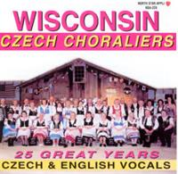 Wisconsin Czech Choraliers - 25 Great Years, Czech & English Vocals