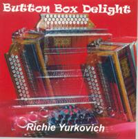 Richie Yurkovich - Button Box Delights