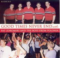 Pat Zoromski and the Boys From Polonia - Good Times Never End