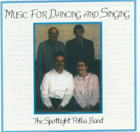 The Spotlight Polka Band Music For Dancing And Singing
