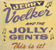 Jerry Voelker and the Jolly Gents - This is it!